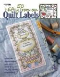50 Nifty Iron-On Quilt LabelsBarbara Baatz-Hillman/Leisure Arts - Product Image